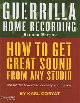 Hal Leonard Guerrilla Home Recording Book
