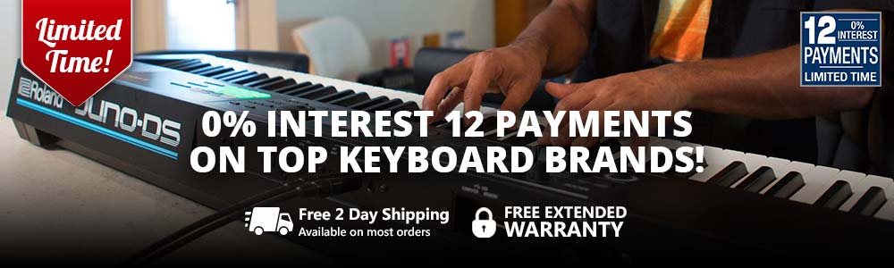 0% Interest 12 Payments on Top Keyboard Brands!