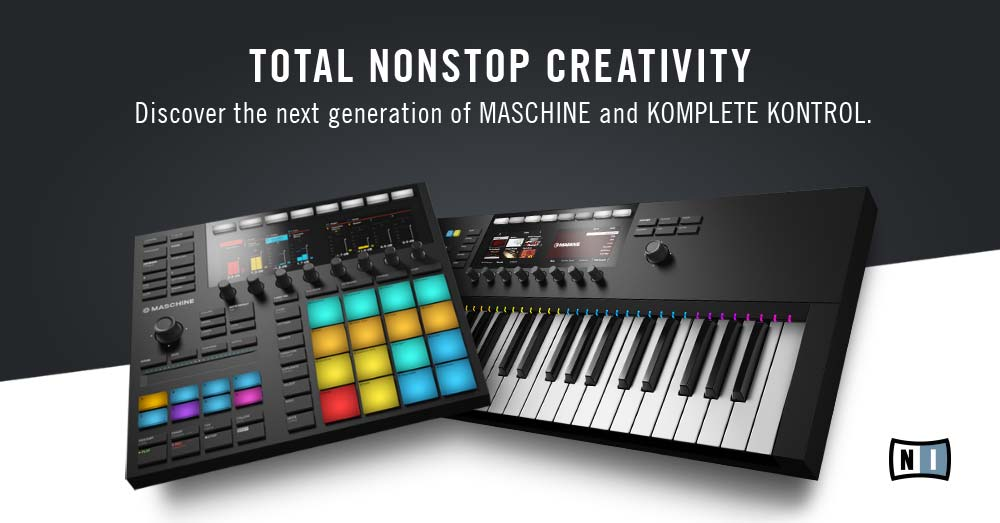 Discover the next generation of MASCHINE and KOMPLETE KONTROL