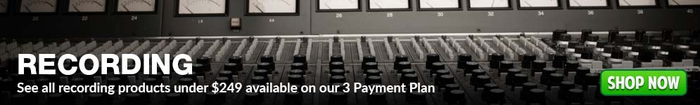 See all recording products under $249 available on our 3 Payment Plan
