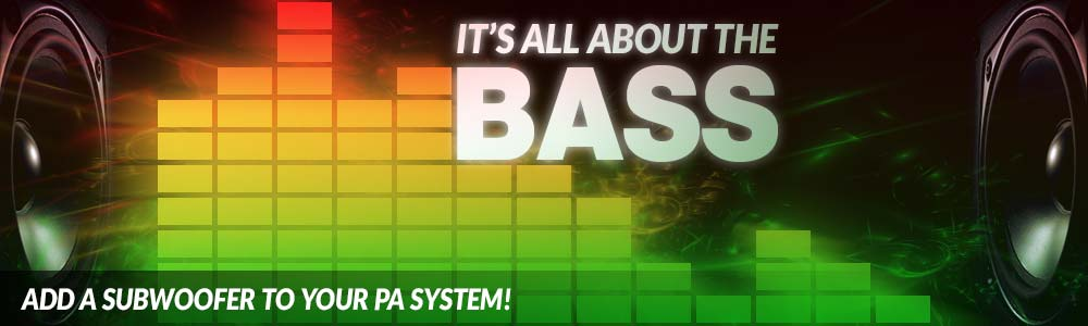 Add a subwoofer to your PA system