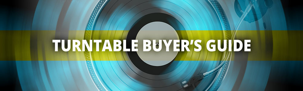 Turntable Buyer's Guide