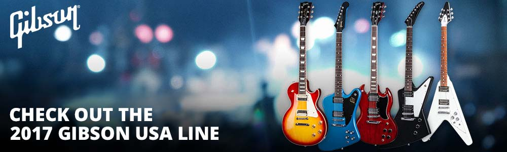 Introducing the 2017 Gibson USA Line