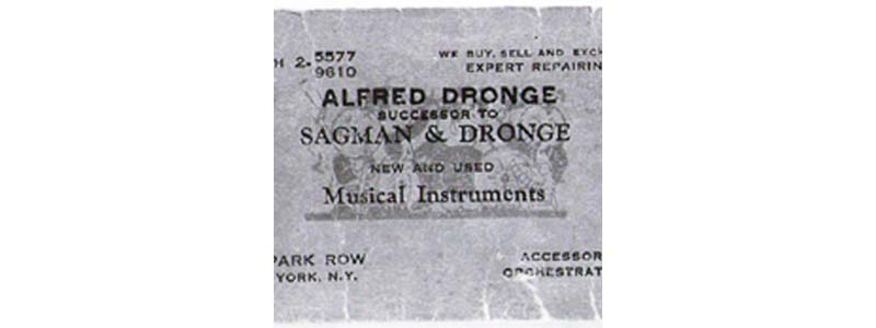 Alfred Dronge opens a music store called Sagman & Dronge with partner Barney Sagman, located on 130 Park Rowe in New York City. A couple years later, Alfred buys out his partner and changes the business' name to Alfred Dronge Music.
