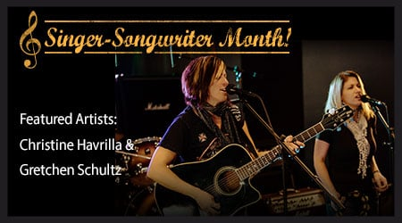 Singer-Songwriter Featured Artists Christine Havrilla & Gretchen Schultz