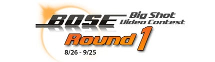 Bose Video Contest Round 1