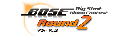 Bose Video Contest Round 2