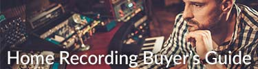 Home Recording Buyer's Guide