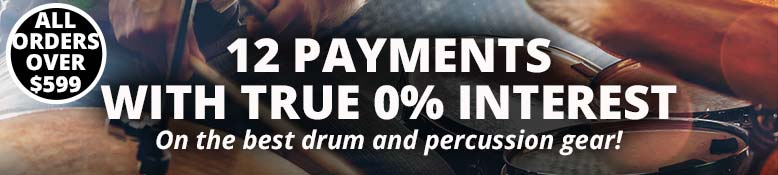 12 Payments with true 0% interest on the best drum and percussion gear!