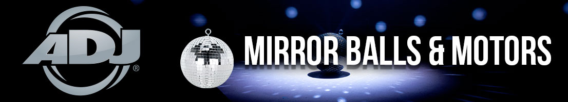 ADJ Mirror Balls and Motors