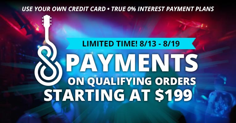 8 payments on qualifying orders starting at $199.00 for a limited time!