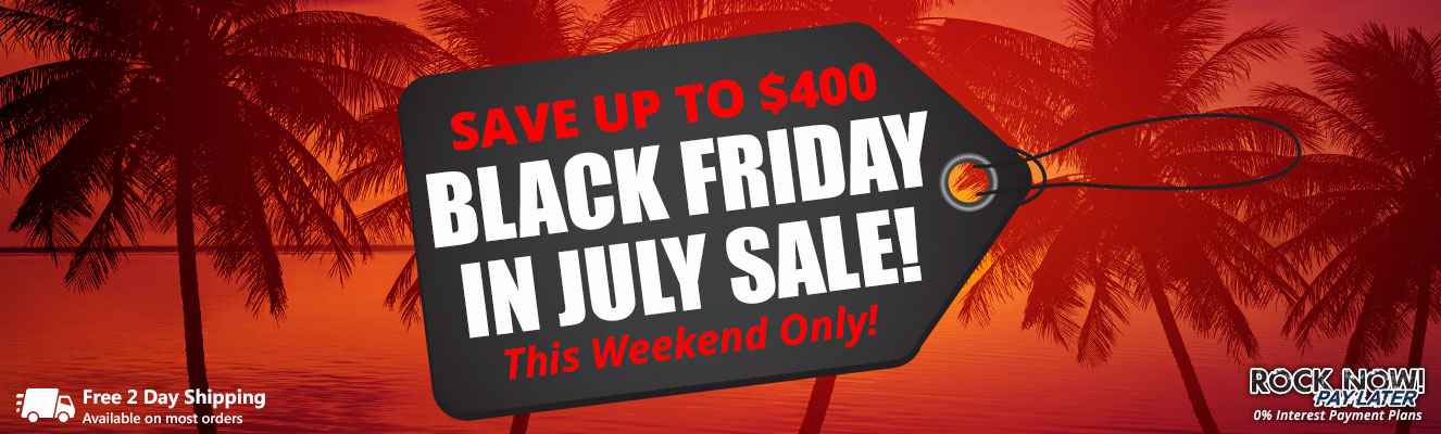 Black Friday in July Sale! Save up to $400 this weekend only!