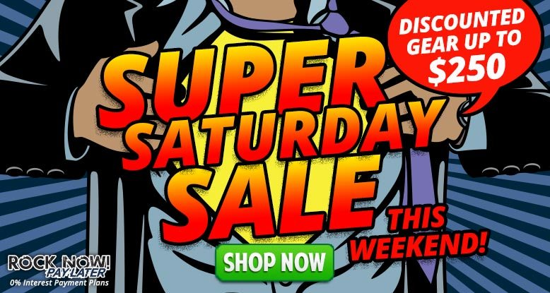 Super Saturday Sale - Save up to $250!