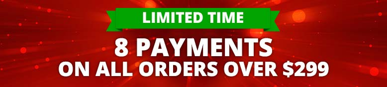 8 Payments on any order over $299!