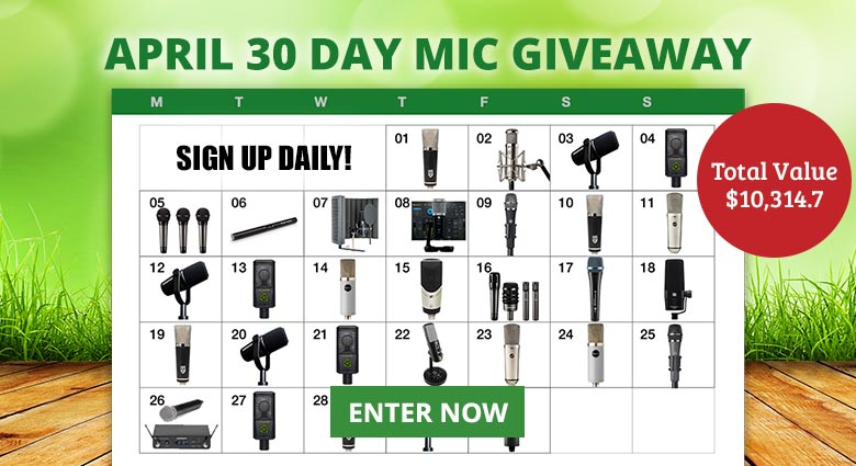 Enter our April 30 Day Mic Giveaway
