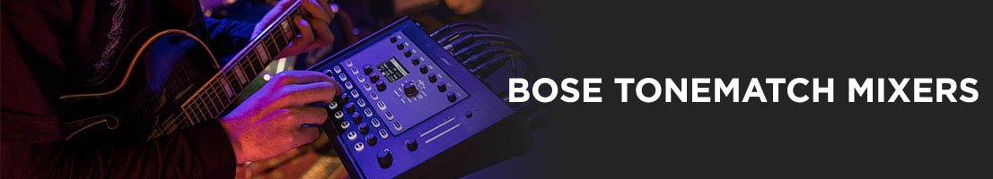 Bose ToneMatch Mixers