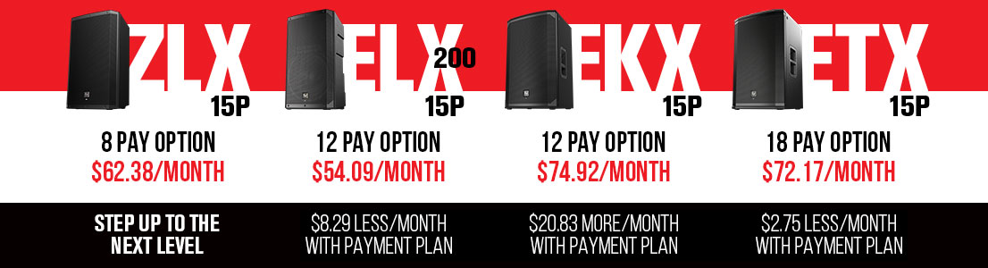 Payment plans available on ZLX, ELX, EKX, & ETX speakers - Learn More