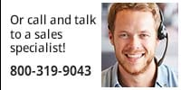 Call and talk to a sales specialist! 800-319-9043