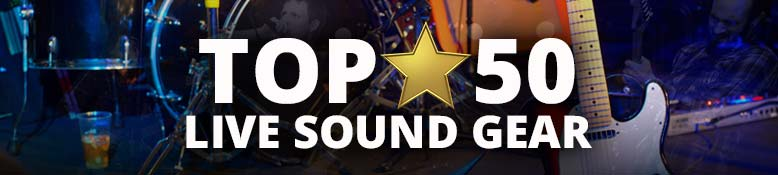 Top 50 Live Sound Gear